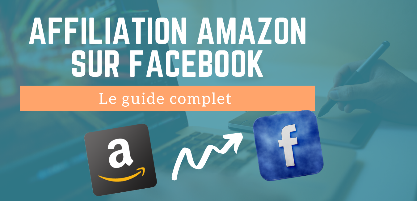 You are currently viewing Affiliation Amazon sur Facebook – Le guide complet 2021