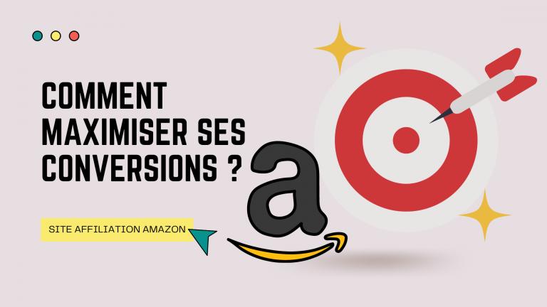 Read more about the article Site Affiliation Amazon: Comment maximiser ses conversions ?