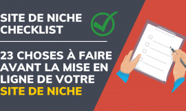 Site de niche checklist: 23 choses à faire avant la mise en ligne de votre site de niche