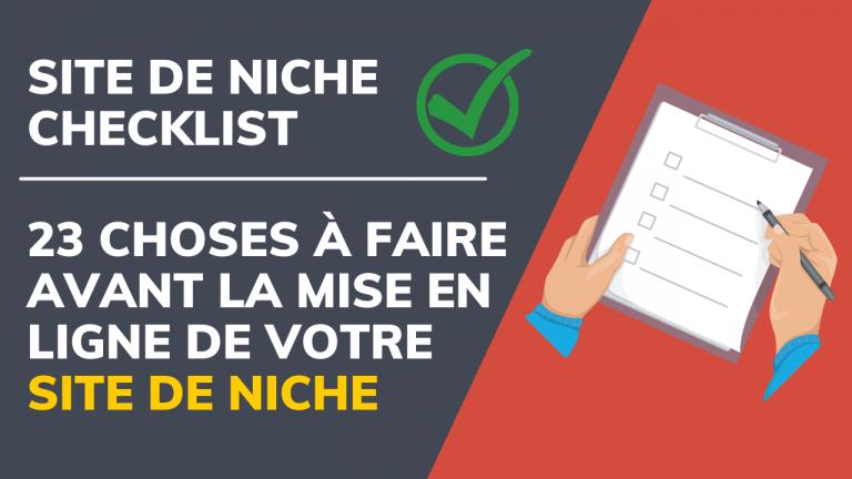 Read more about the article Site de niche checklist: 23 choses à faire avant la mise en ligne de votre site de niche