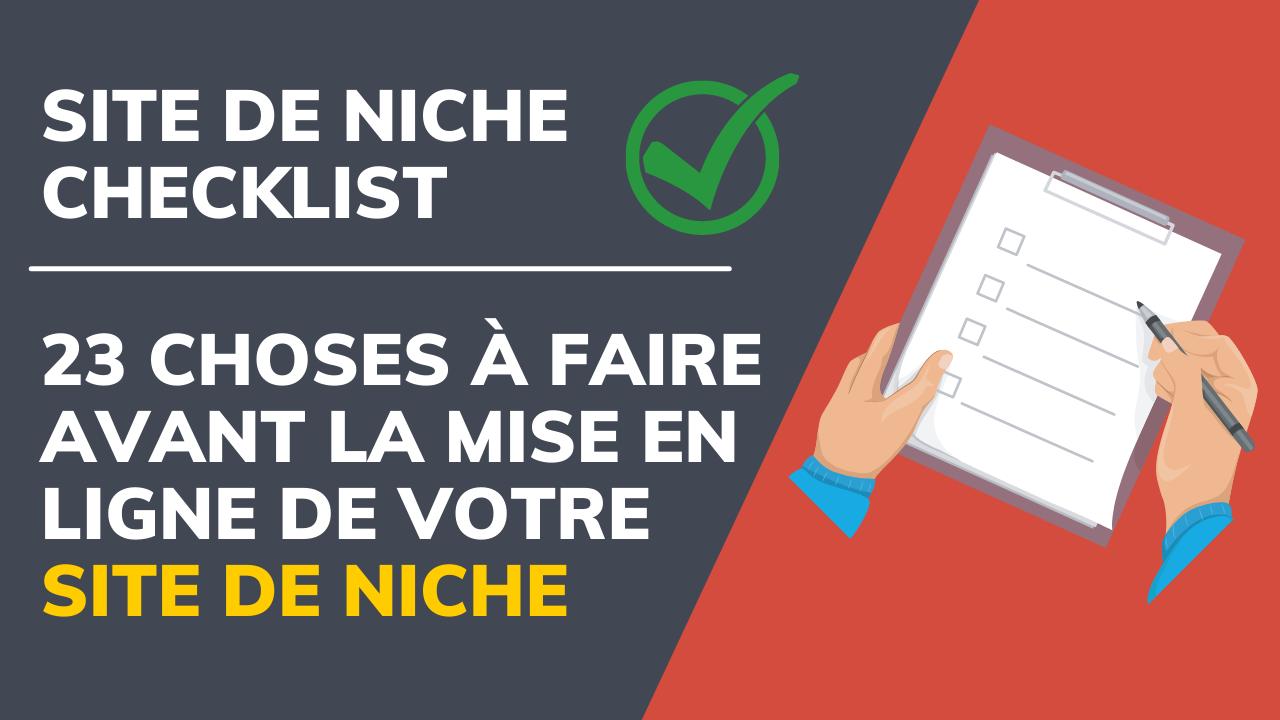 You are currently viewing Site de niche checklist: 23 choses à faire avant la mise en ligne de votre site de niche
